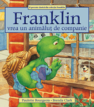 Franklin vrea un animalut de companie/Paulette Bourgeois