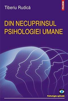 Din necuprinsul psihologiei umane/Tiberiu Rudica imagine