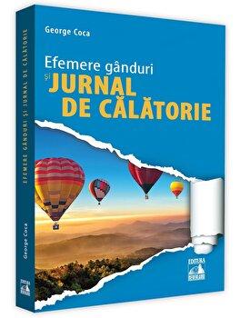 Efemere ganduri si jurnal de calatorie/George Coca imagine elefant.ro 2021-2022