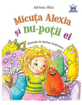 Micuta Alexia si nu-potii ei/Andreea Mitu