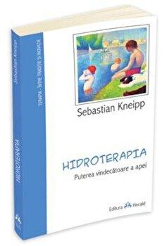 Hidroterapia - Puterea vindecatoare a apei/Sebastian Kneipp imagine elefant.ro 2021-2022