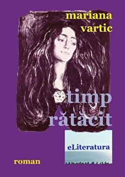 Timp ratacit/Mariana Vartic poza cate