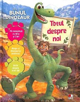 Bunul dinozaur. Totul despre noi/***