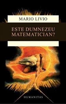 Este Dumnezeu matematician'/Livio Mario