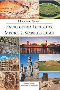 Enciclopedia locurilor mistice si sacre ale lumii/John Spencer, Anne Spencer poza cate