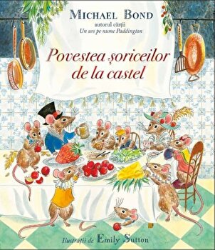 Povestea soriceilor de la castel/Michael Bond imagine