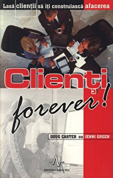 Clienti forever!/Doug Carter, Jenni Green imagine elefant.ro 2021-2022