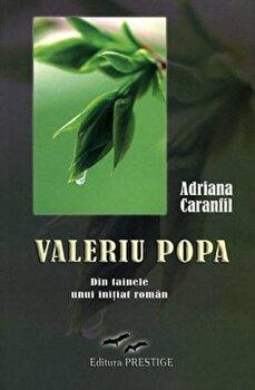 Valeriu Popa, din tainele unui initiat roman-Adriana Caramfil imagine