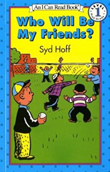 Who Will Be My Friends', Paperback/Syd Hoff poza cate