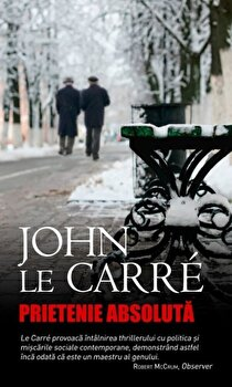 Prietenie absoluta/John Le Carre imagine elefant.ro 2021-2022