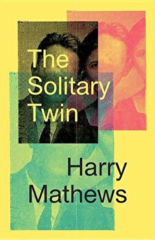 The Solitary Twin, Paperback/Harry Mathews poza cate