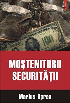 Mostenitorii Securitatii/Marius Oprea