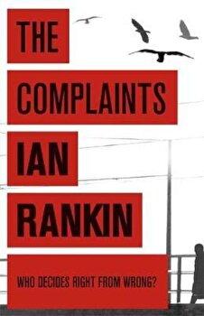 Complaints, Paperback/Ian Rankin poza cate