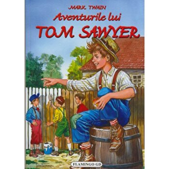 Aventurile lui Tom Sawyer/Marc Twain imagine elefant.ro 2021-2022