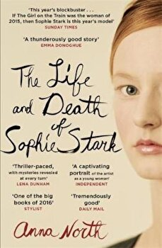 Life and Death of Sophie Stark, Paperback/Anna North image0