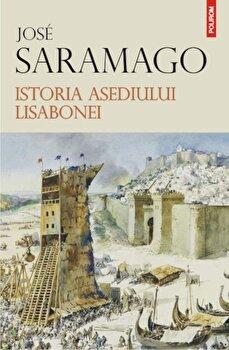 Istoria asediului Lisabonei. Editia 2014/Jose Saramago imagine