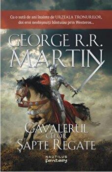 Cavalerul celor Sapte Regate/George R.R. Martin