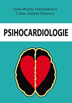 Psihocardiologie/Ioan-Bradu Iamandescu, Crina Julieta Sinescu imagine