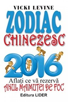 Zodiac chinezesc 2016 - Anul Maimutei de Foc/Vicki Levine imagine elefant.ro 2021-2022