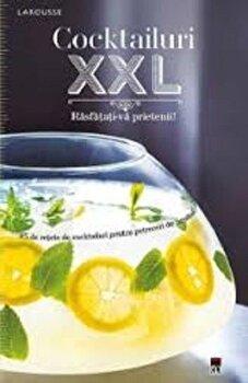 Cocktailuri XXL. Rasfatati-va prietenii/Larousse imagine elefant.ro