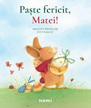 Paste fericit, Matei!/Brigitte Weninger, Eve Tharlet