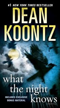 What the Night Knows, Paperback/Dean Koontz poza cate