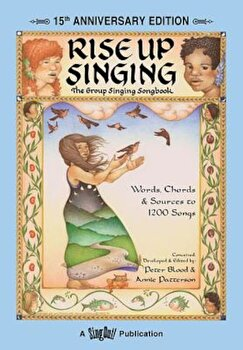 Rise Up Singing, Paperback/Peter Blood poza cate