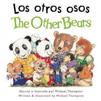 Los Otros Osos / The Other Bears, Paperback/Michael Thompson poza cate