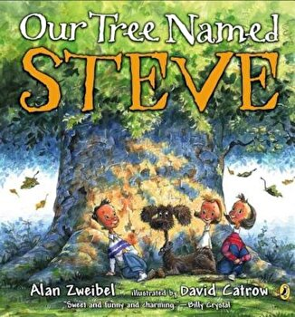 Our Tree Named Steve, Paperback/Alan Zweibel poza cate