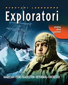 Exploratori. Aventuri legendare/*** imagine elefant.ro