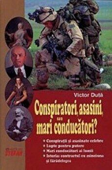 Conspiratori, asasini, sau mari conducatori'/Duta Victor imagine elefant.ro 2021-2022