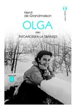 Olga sau intoarcerea la Tibanesti/Henri De Grandmaison