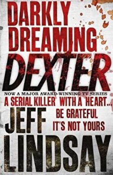 Darkly Dreaming Dexter, Paperback/Jeff Lindsay poza cate
