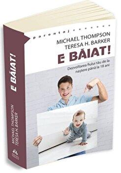 Coperta Carte E baiat ! - Dezvoltarea fiului tau de la nastere pana la optsprezece ani
