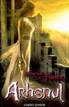 Arhonul, Profetiile oracolului, Vol. 2/Catherine Fisher