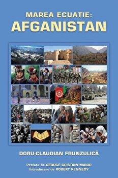 Marea ecuatie: Afganistan/Doru Claudian Frunzulica poza cate