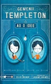 Gemenii Templeton au o idee/Ellis Weiner