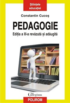 Pedagogie. Editia a III-a-Constantin Cucos imagine
