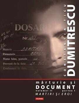 Marturie si document, Vol. 2/Constantin Ticu Dumitrescu imagine elefant 2021