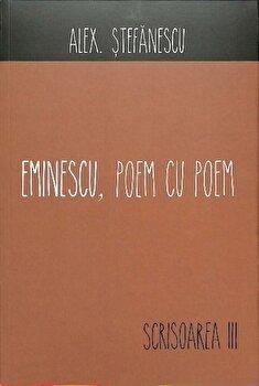 Eminescu, poem cu poem. Scrisoarea a III-a/Alex. Stefanescu imagine