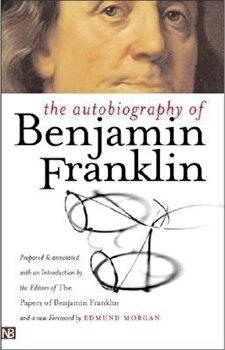 The Autobiography of Benjamin Franklin, Paperback/Benjamin Franklin poza cate