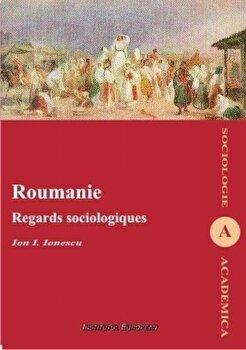 Roumanie. Regards sociologiques/Ion I. Ionescu imagine