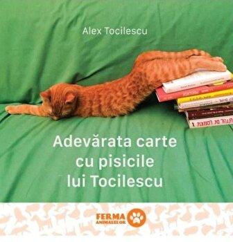 Adevarata carte cu pisicile lui Tocilescu/Alex Tocilescu imagine