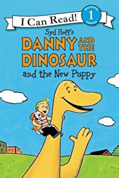 Danny and the Dinosaur and the New Puppy, Hardcover/Syd Hoff poza cate