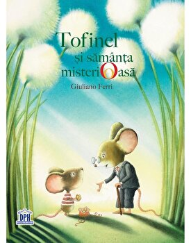 Tofinel si samanta misterioasa/Giuliano Ferri