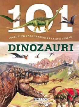 101 lucruri pe care trebuie sa le stii despre dinozauri-*** imagine