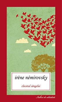 Clocotul sangelui/Irene Nemirovsky imagine