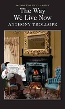 The Way We Live Now/Anthony Trollope poza cate