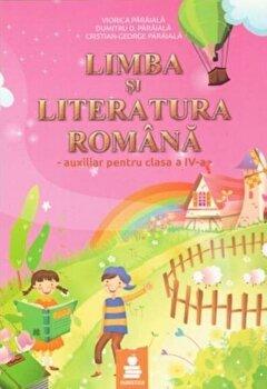Limba si literatura romana. Auxiliar clasa a IV-a (roz)/Dumitru D. Paraiala