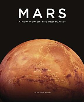 Mars, Hardcover/Giles Sparrow poza cate